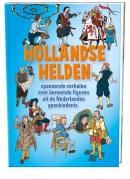Hollandse Helden  Spannende verhalen over beroemde figuren uit de Nederlandse geschiedenis