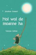 Mol wol de moanne ha