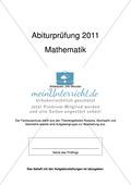 Abituraufgaben Bayern 2011 für Mathematik: Aufgaben zu Analysis, Stochastik und Geometrie Preview 1