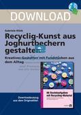 Recycling-Kunst: Gestaltung mit Joghurtbechern Preview 1