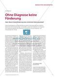 Ohne Diagnose keine Förderung - Oder: Warum Sprachförderung einer schulischen Rahmung bedarf Preview 1