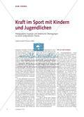 Kraft im Sport mit Kindern und Jugendlichen - Pädagogische Zugänge und didaktische Überlegungen zu einem ambivalenten Thema Preview 1