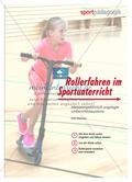 Rollerfahren im Sportunterricht - Mehrperspektivisch angelegte Unterrichtsbausteine Preview 1