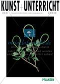 Kunst_neu, Primarstufe, Sekundarstufe I, Sekundarstufe II, Flächiges Gestalten, Kunstbegegnung und -betrachtung, Zeichnen, Bildzeichen, Pflanze, Pflanzen, Natur, Bäume, Blätter, Blüten, Garten