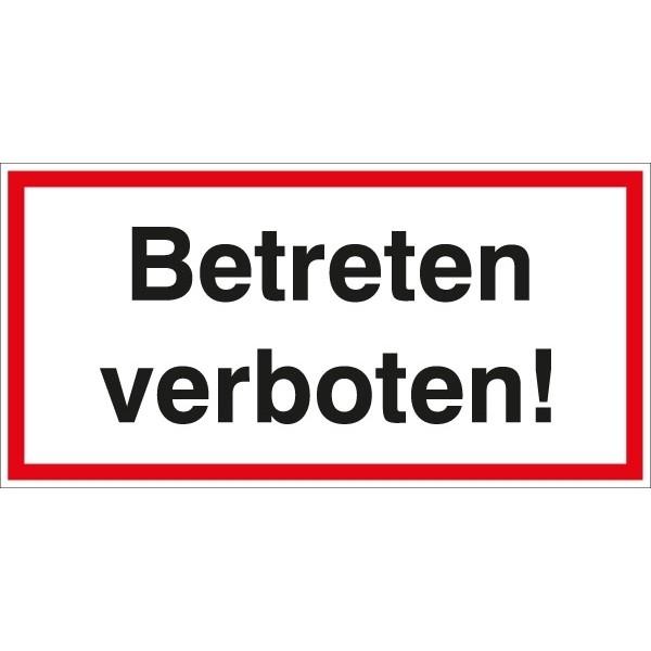 Hinweisschild Betreten verboten 200x100/1.5mm