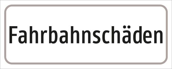 §54/5 Zusatztafel Text: Fahrbahnschäden