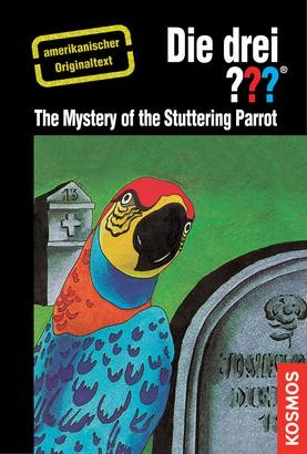 The Three Investigators and the Mystery of the Stuttering Parrot