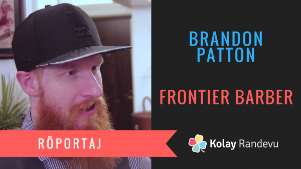 Brandon Patton - Frontier Barber Röportajı