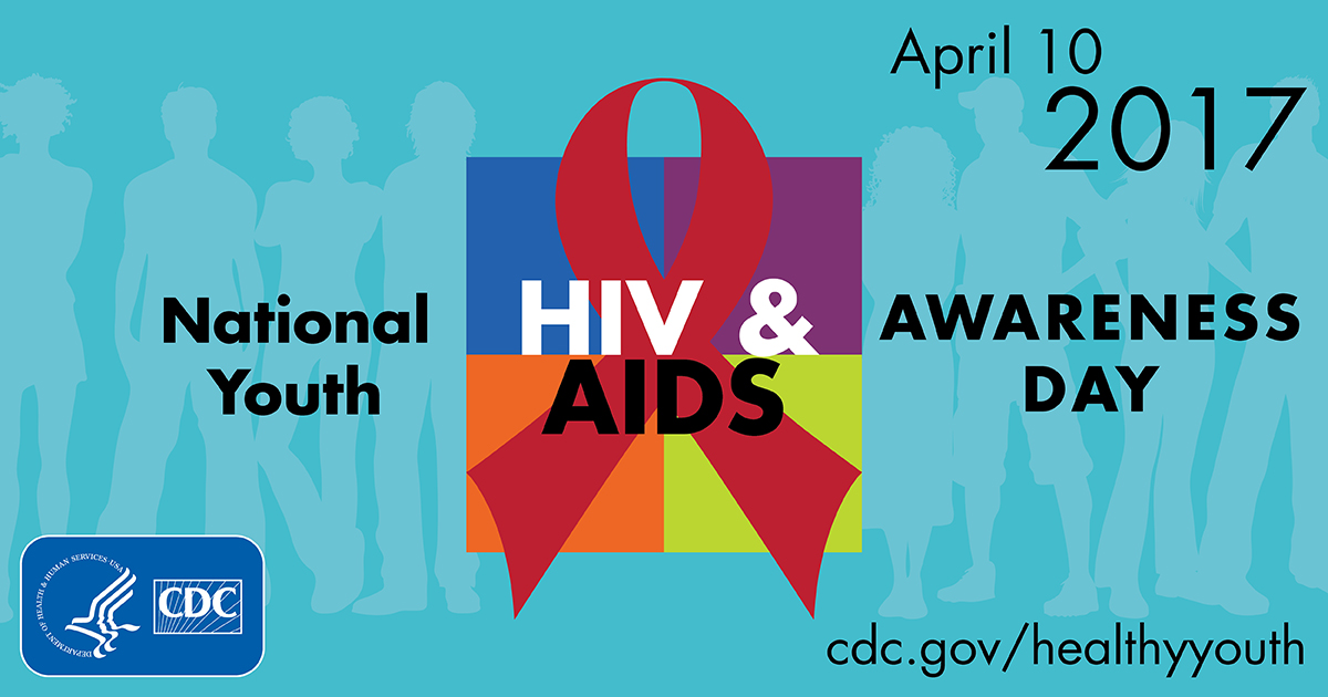 April 10th Is National Youth HIV & AIDS Awareness Day