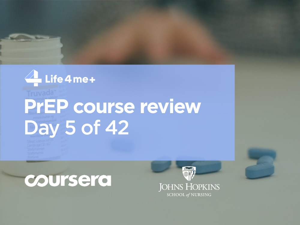 HIV Pre-Exposure Prophylaxis (PrEP) Online Course at Coursera Review. Day 5 of 42.