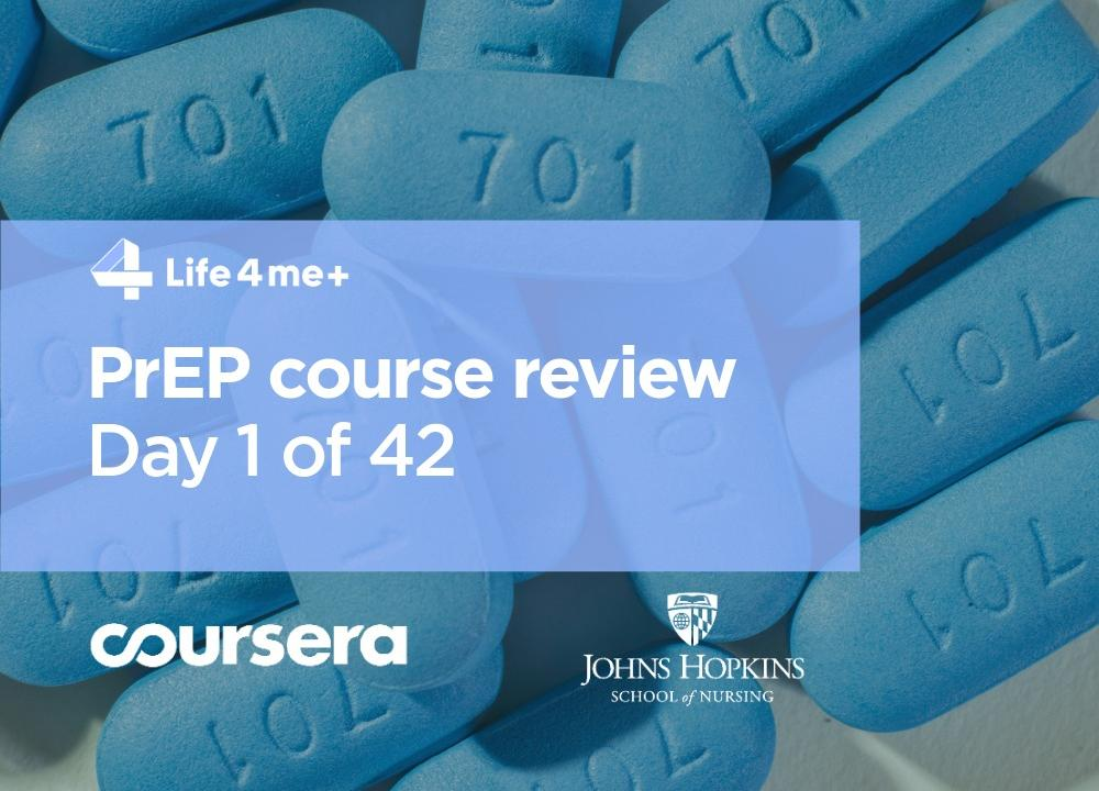 HIV Pre-Exposure Prophylaxis (PrEP) Online Course at Coursera Review. Day 1 of 42.