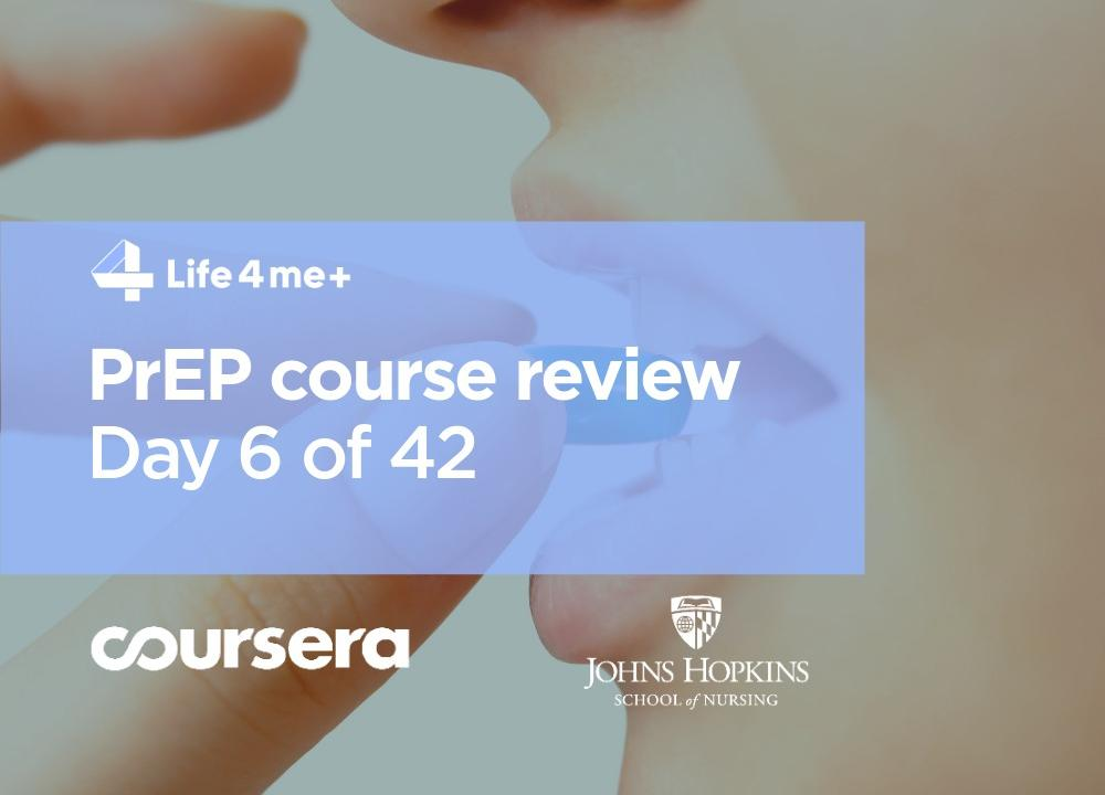 HIV Pre-Exposure Prophylaxis (PrEP) Online Course at Coursera Review. Day 6 of 42.