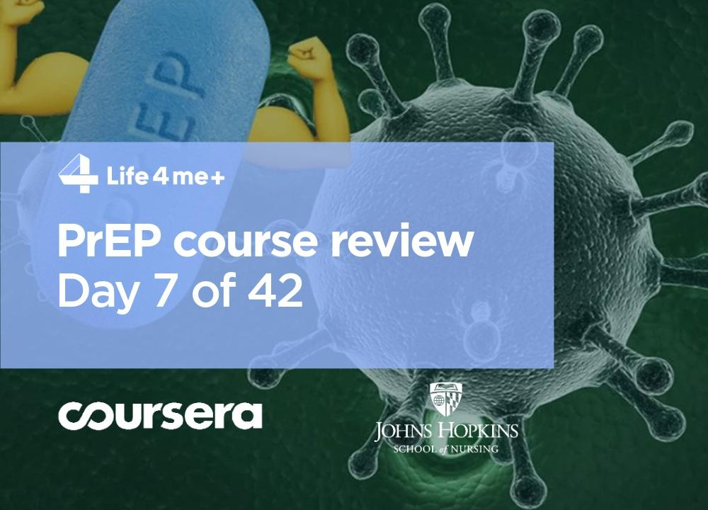 HIV Pre-Exposure Prophylaxis (PrEP) Online Course at Coursera Review. Day 7 of 42.