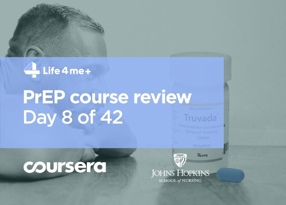 HIV Pre-Exposure Prophylaxis (PrEP) Online Course at Coursera Review. Day 8 of 42.