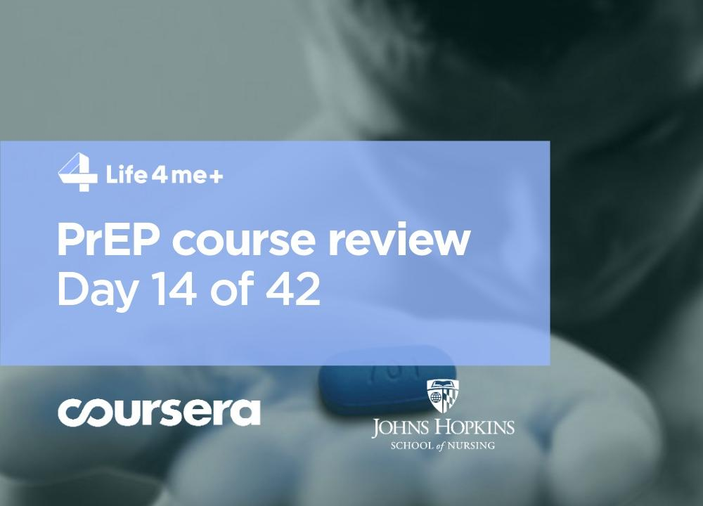 HIV Pre-Exposure Prophylaxis (PrEP) Online Course at Coursera Review. Day 14 of 42.