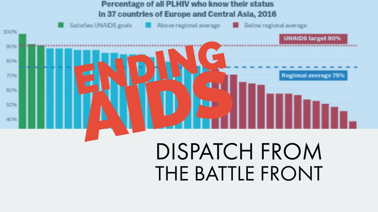 Towards Ending AIDS — Dispatch From The Battle Front