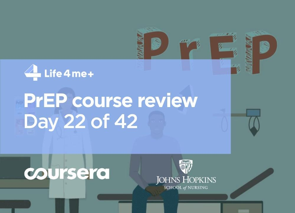 HIV Pre-Exposure Prophylaxis (PrEP) Online Course at Coursera Review. Day 22 of 42. - pilt 1