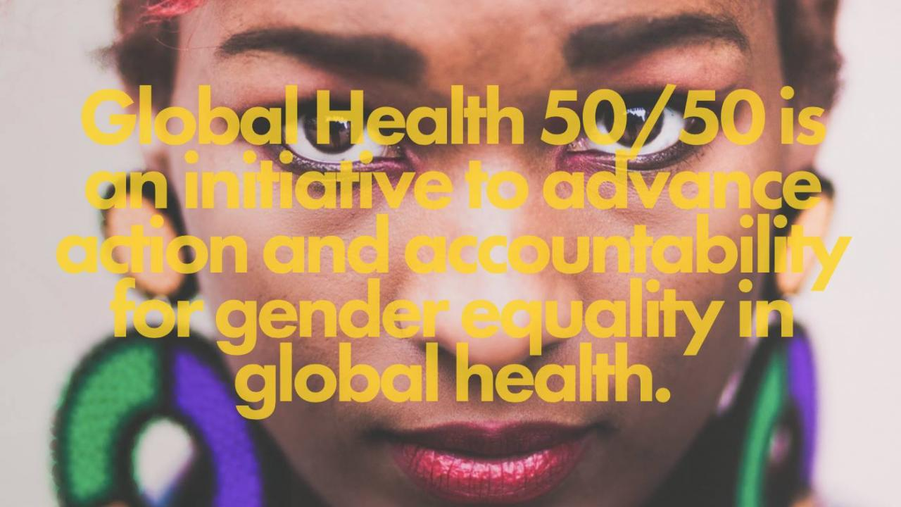 Global Health 50/50: a new gender equality initiative