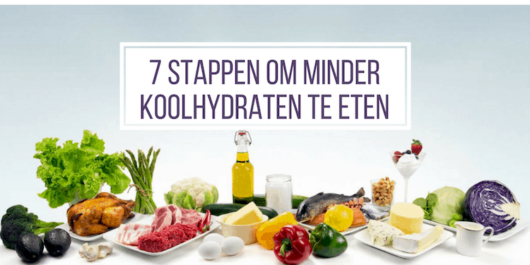 7 stappen om minder koolhydraten te eten