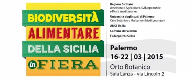FIERA DELLA BIODIVERSITA' ALIMENTARE PALERMO ORTO BOTANICO 16-22 MARZO 2015