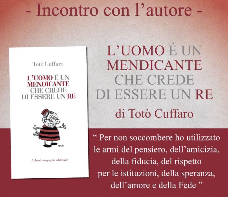 """CASTELLANA SICULA, presentazione del """"L'uomo e' un mendicante che crede di essere un Re"""" di Toto' Cuffaro"""