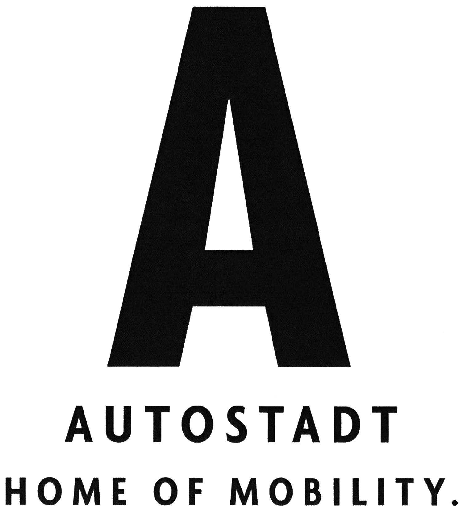 Wort-/Bildmarke: A AUTOSTADT HOME OF MOBILITY.