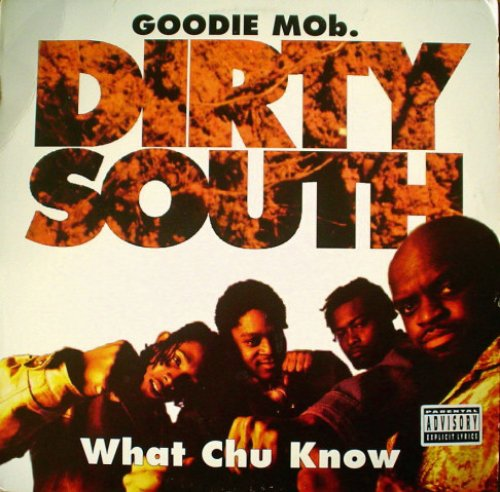 Dirty South / What Chu Know