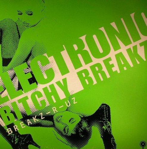 Electronic Bitchy Breakz