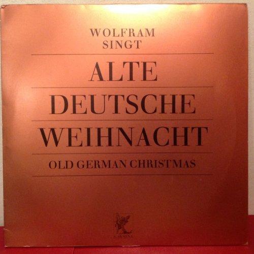 Wolfram Singt Alte Deutsche Weihnacht