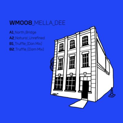Mella Dee | North Bridge EP | WM008