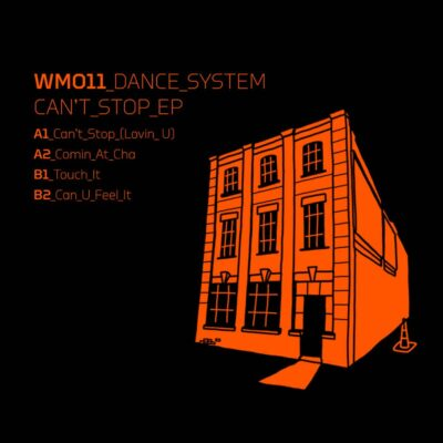 Dance System |  Can't Stop EP | WM011