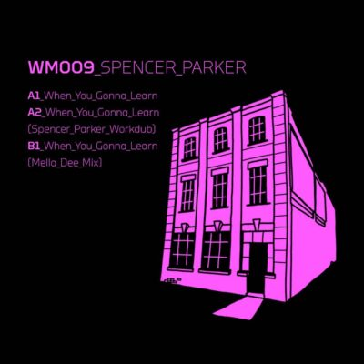 Spencer Parker | When You Gonna Learn EP | WM009
