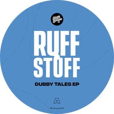 Ruff Stuff | Dubby Tales EP | Sbtraxx003