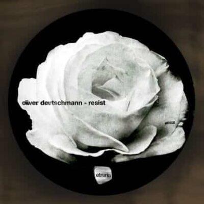 Oliver Deutschmann | Resist | etb022