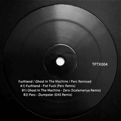 Furfriend, Ghost In The Machine and Perc | Remixed | TPTX004