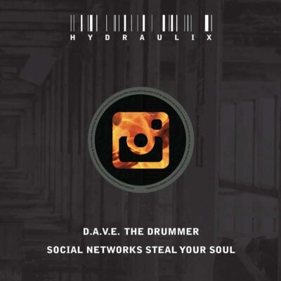 D.A.V.E. the Drummer | Social Networks Steal Your Soul | HYDRO100