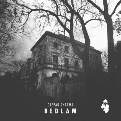 Deepak Sharma | Bedlam | 043HR