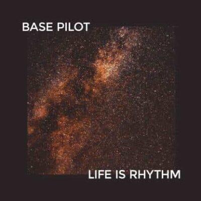 BASE PILOT | LIFE IS RHYTHM | NBR01