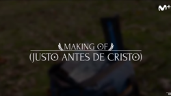 Justo antes de Cristo: Making of | Movistar+