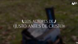 Justo antes de Cristo: Actores | Movistar+
