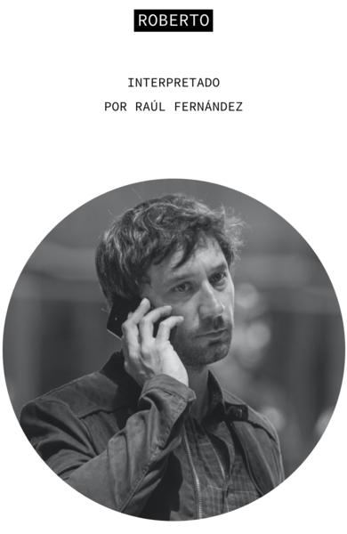 Roberto. Interpretado por Raúl Fernández