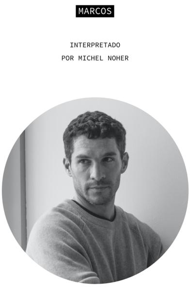 Marcos. Interpretado por Michel Noher