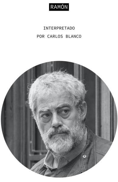 Ramón. Interpretado por Carlos Blanco