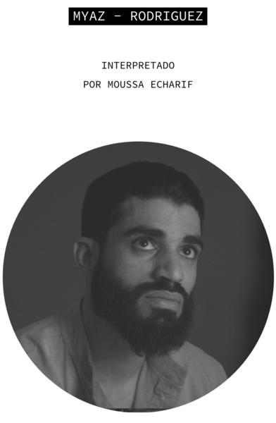 Myaz - Rodríguez. Interpretado por Moussa Echarif