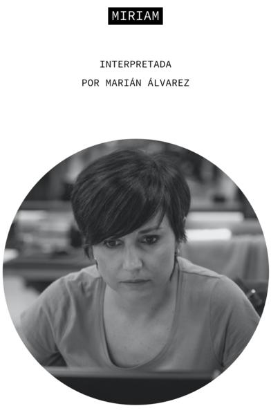 Miriam. Interpretada por Marián Álvarez