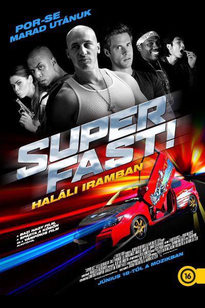Superfast! - Haláli iramban – Plakát