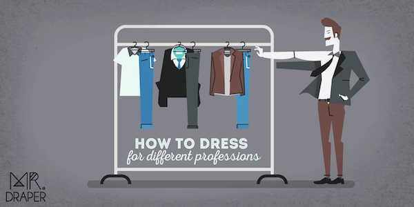 How to Dress for Different Professions?