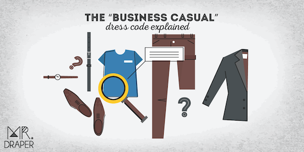 """The """"Business Casual"""" Dress Code Explained"""
