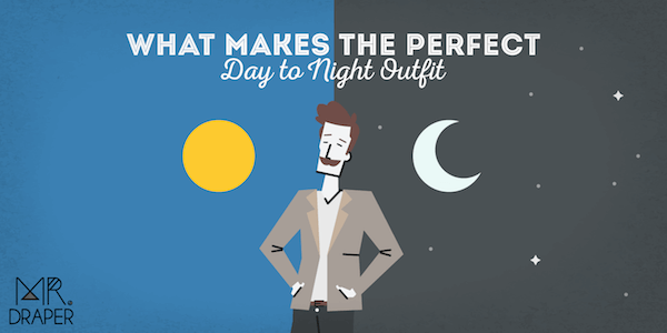 What Makes the Perfect 'Day to Night' Outfit?