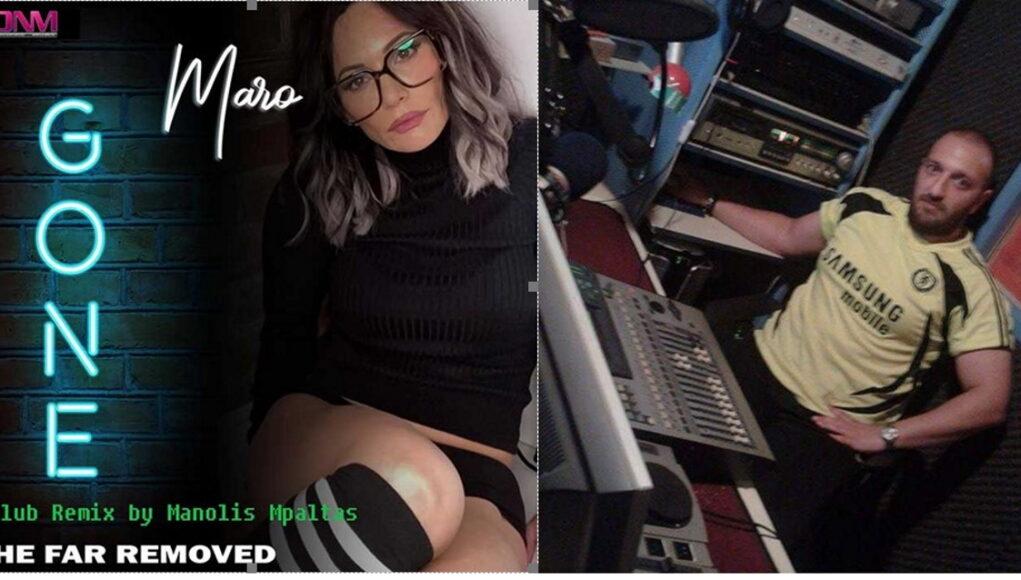 Gone The Far Removed ft Maro Lytra House Remix Manolis Mpaltas